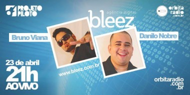Bleez participa do programa Projeto Piloto da rbita Rdio