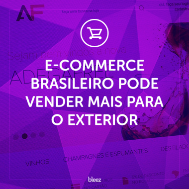E-commerce pode vender mais para o exterior