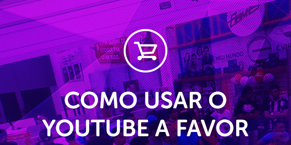 YouTube para o e-commerce